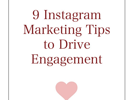 9 Instagram Marketing Tips to Drive Engagement