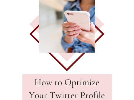 How to Optimize Your Twitter Profile in 9 Easy Steps