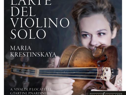"""""""L'arte del violino solo"""" is the new album by Maria Krestinskaya."""