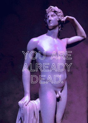 You Are Already Dead.