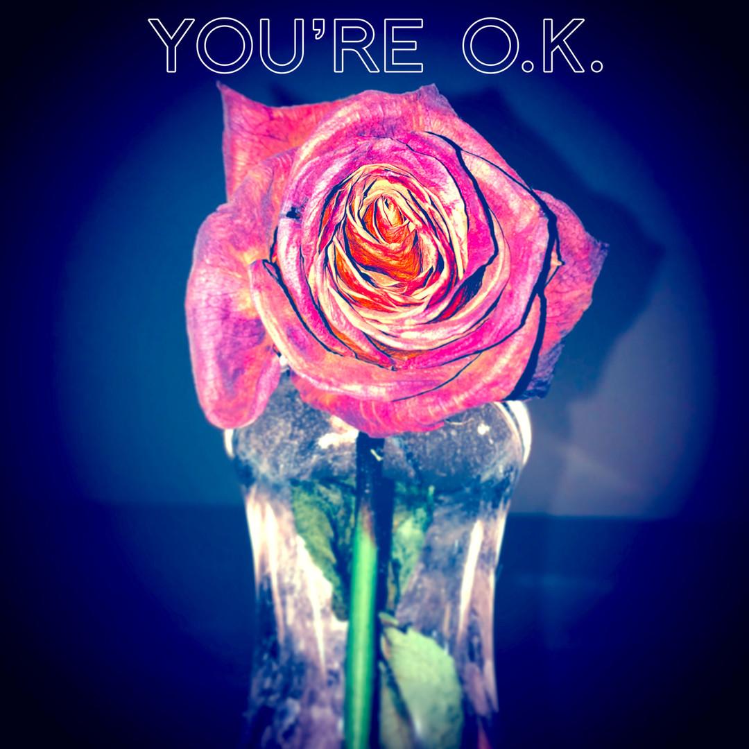 You're O.K.