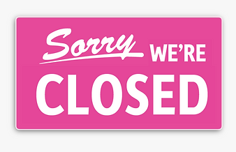 pink sorry were closed.png
