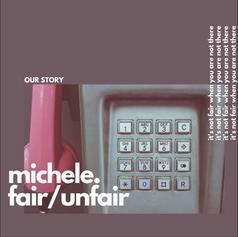 Michele. / Fair / Unfair
