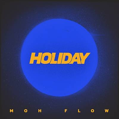 Moh Flow / Holiday