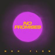 Moh Flow / No Promises
