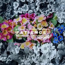 Xiyohn / Patience