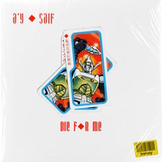 A'Y & Saif / Die For Me