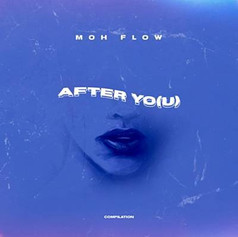 Moh Flow / After You (compilation)