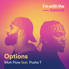 Moh Flow ft Pusha T/ Options