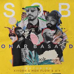 Omar Basaad ft Moh Flow, A'Y, Xiyohn / S O B