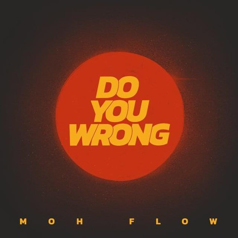 Moh Flow / Do You Wrong