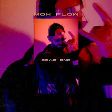 Moh Flow / Dead One