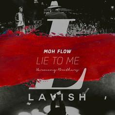Moh Flow / Lie To Me