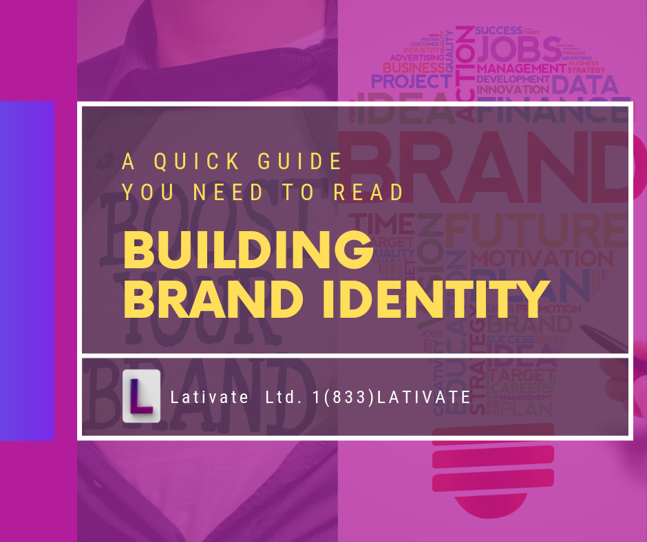 Building Brand identity: a quick guide to read by Lativate
