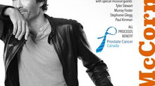 Eric McCormack cancer benifit concerts raise over 60,000 Dollars for Prostate Cancer Canada