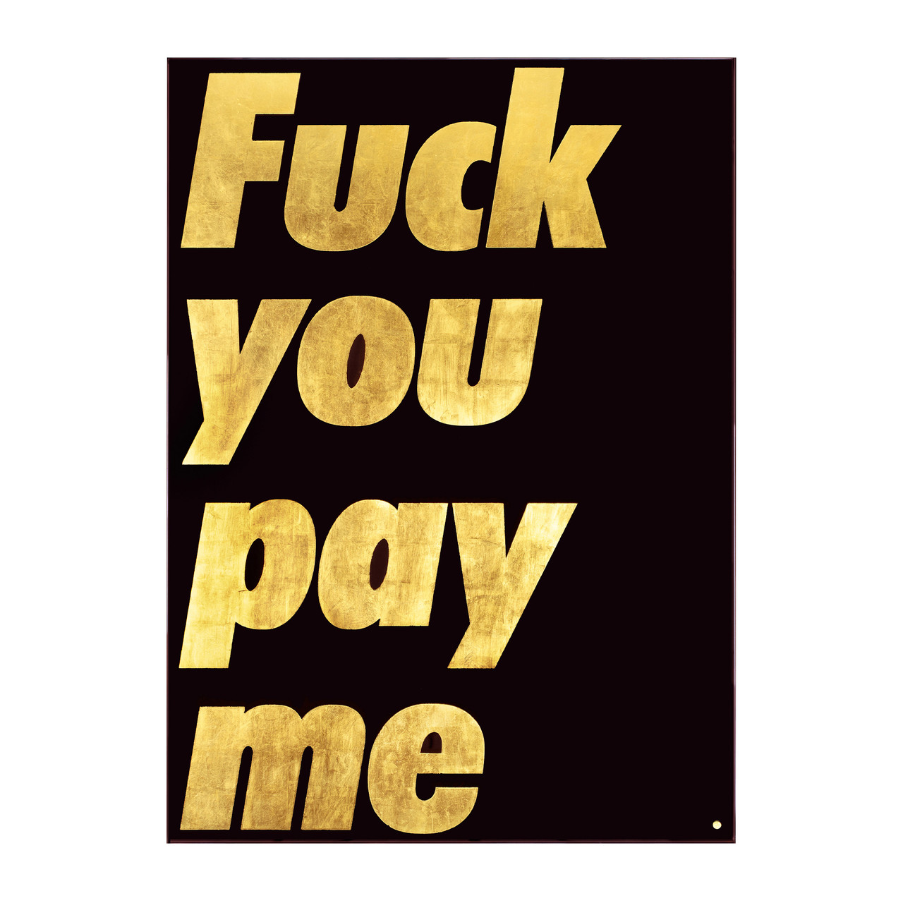 'Fuck you pay me' series _ black