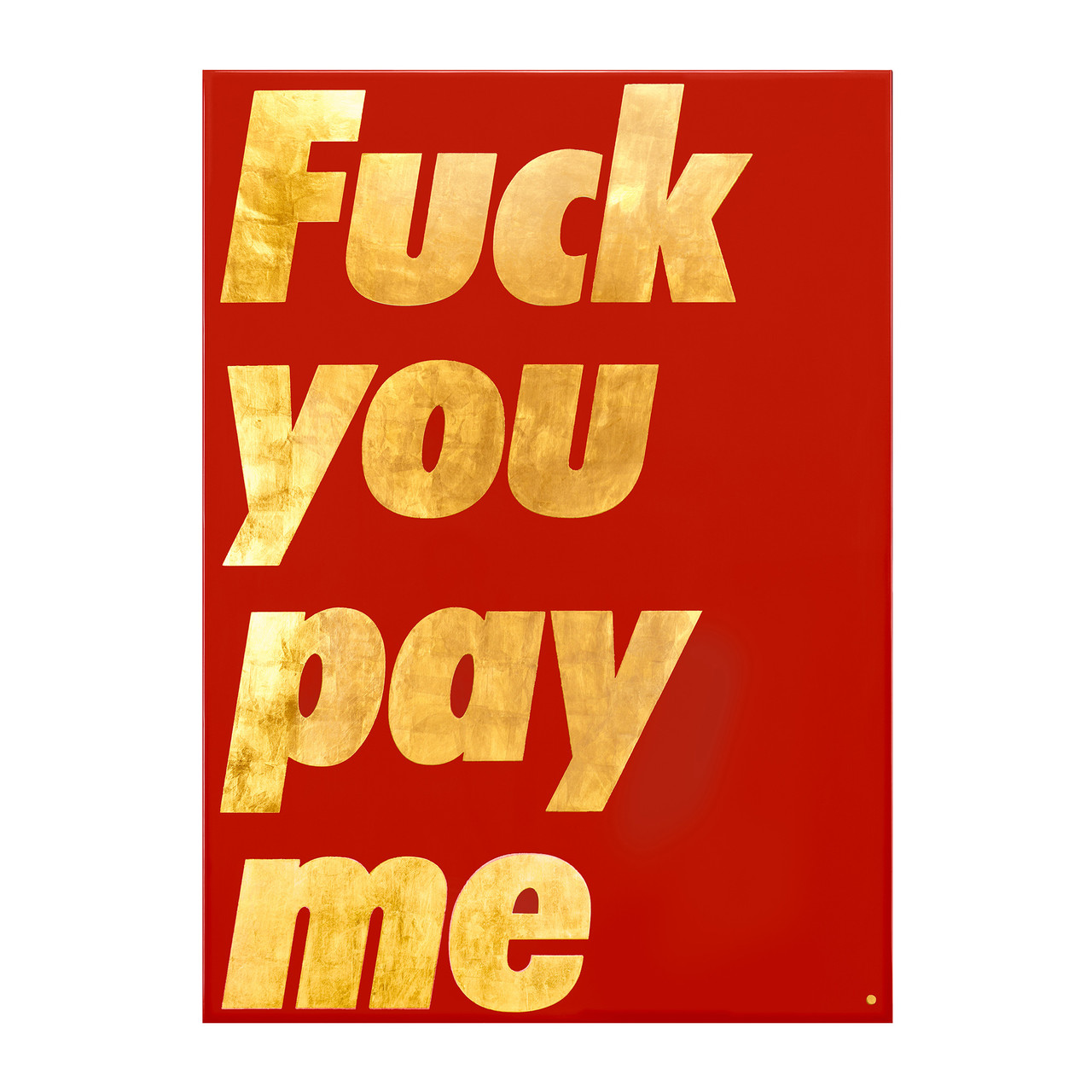 'Fuck you pay me' series _ red