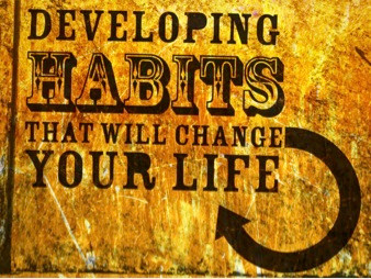 Transforming Your Life Daily By Your Habits