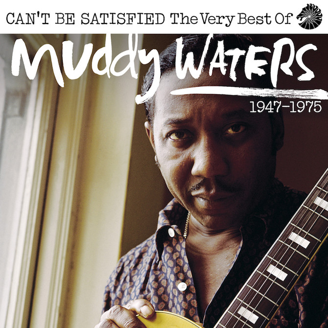 Muddy Waters Cant Be Satisfied Released 16 March