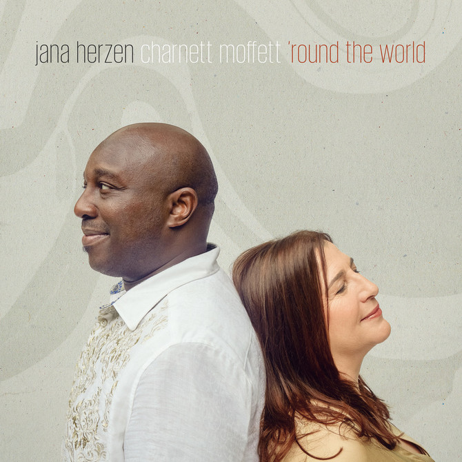 Jana Herzen & Charnett Moffett  - 'Round The World'