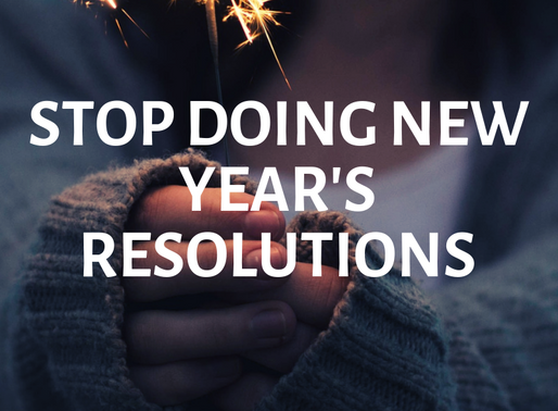 Stop Doing New Year's Resolutions