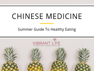Chinese Medicine Summer Guide To Healthy Eating
