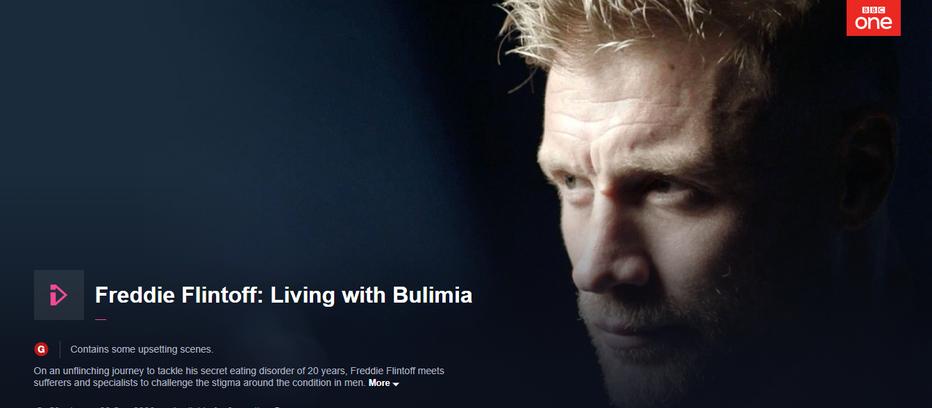 Worth the watch https://www.bbc.co.uk/iplayer/episode/m000n1xx/freddie-flintoff-living-with-bulimia