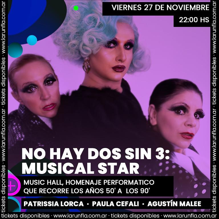 _NO HAY DOS SIN 3 - MUSICAL STAR