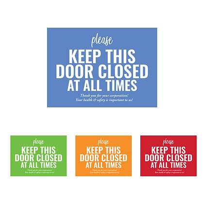 """Keep This Door Closed"" Cling Sign"