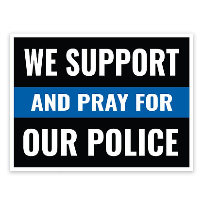 We Support Our Police Stake Sign - package of 5, 10, or 25