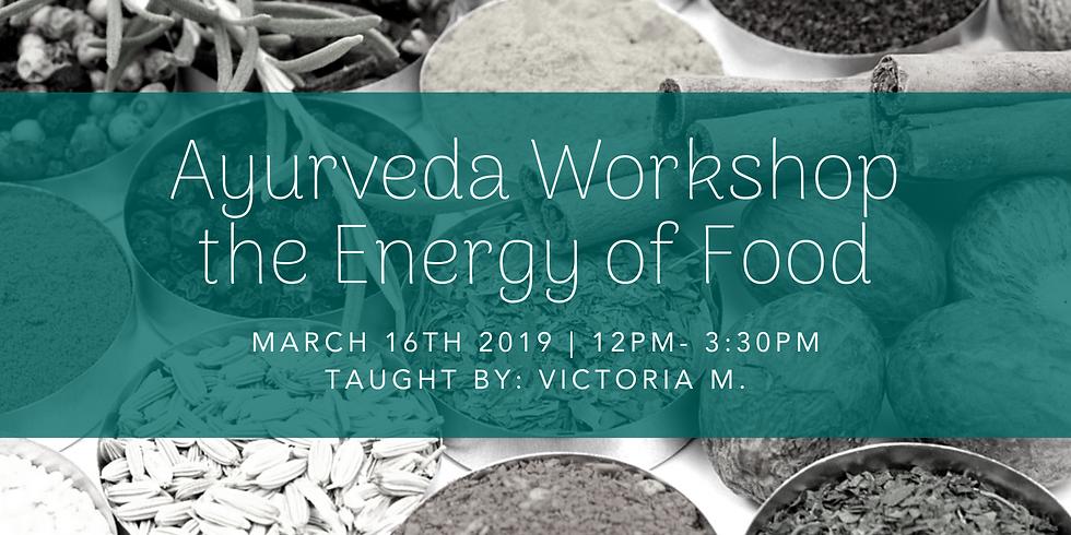 Ayurveda Workshop the Energy of Food