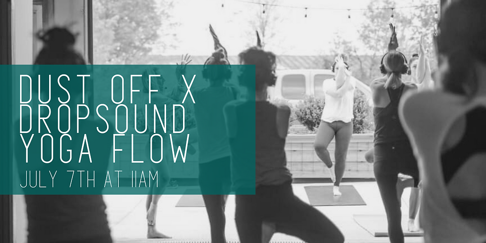 Dust Off x DropSound Yoga Flow