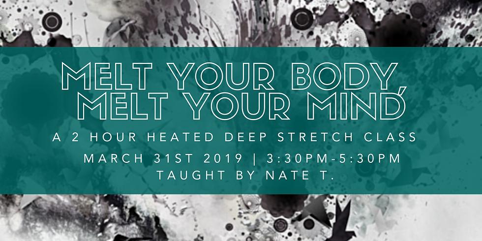 Melt Your Mind, Melt Your Body