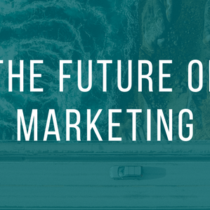 If You Don't Have These Marketing Trends On Your Mind, You'll Be Left Behind