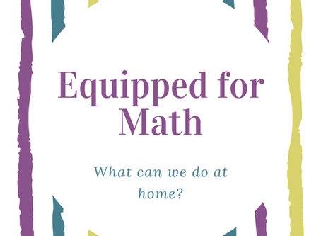 Equipped for Math (and science, reading, writing, art, history)