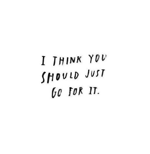 Just Go For It
