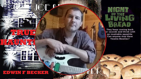 """Image shows middle aged man with very short hair sitting and leaning on the body of a guitar which rests on his lap. To his left is black and white book cover of a house with red writing stating True Haunting by Edwin F. Becker. To the right is the poster for """"Night of the Living Bread', which shows the title and loaves of bread with faces superimposed on them."""