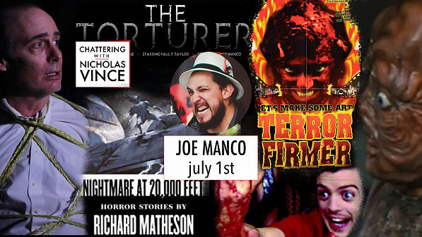 Graphic for Chattering with Joe Manco, featuring his short film The Torturer and images from his choice of Hidden Horrors: the film Terror Firmer and the collection of Short Stories by Richard Matheson, Nightmare at 20,000 Feet.