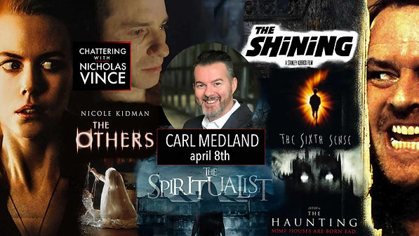 Graphic for Chattering with Carl Medland featuring posters and images from The Spiritualist, The Shining, The Others, The Sixth Sense and 1999 version of The Haunting