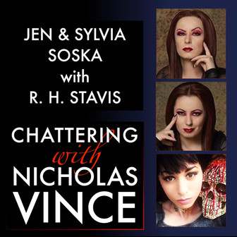 Chattering with Jen & Sylvia Soska and R. H. Stavis