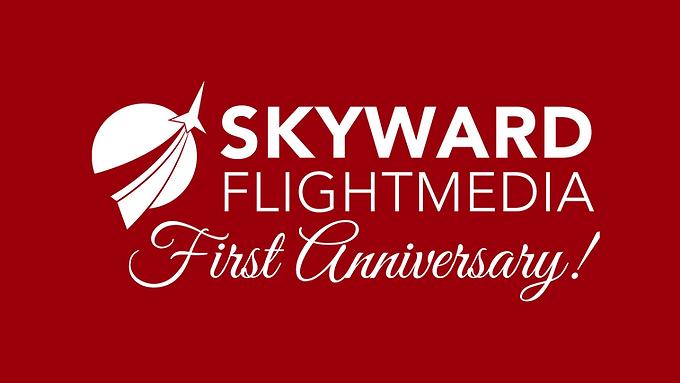 1st Anniversary of Skyward Flight Media
