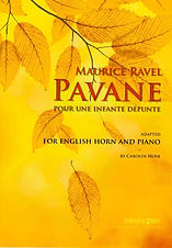 Pavane by Maurice Ravel, Adapted for English Horn and Piano by Carolyn Hove