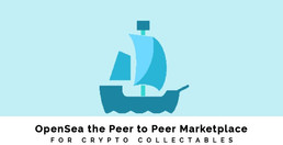 OpenSea the Peer to Peer Marketplace for Crypto Collectables