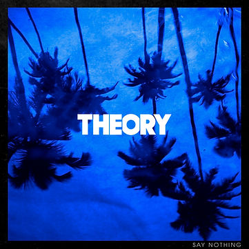 THEORY - Say Nothing cover art (small).j