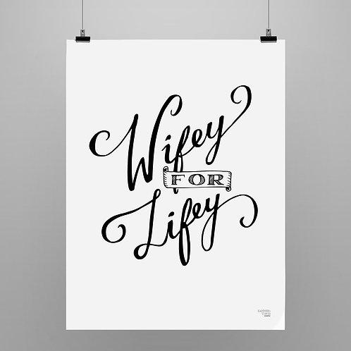 Wifey 4 Lifey!