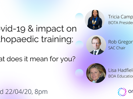 CoViD19 ORTHOHUB Webinar for Trainees: The impact on orthopaedic training: what does it mean for you
