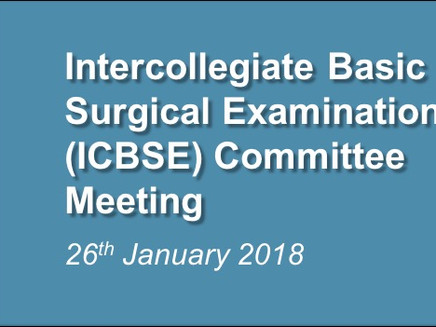 Intercollegiate Basic Surgical Examinations (ICBSE) Committee Meeting – 26th Jan 2018