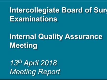 Intercollegiate Board of Surgical Examinations: Quality Assurance Meeting – 13th April 2018