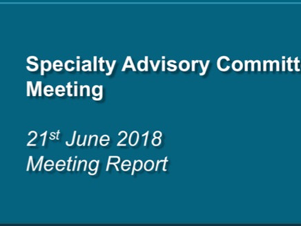 Specialty Advisory Committee Meeting – 21st June 2018