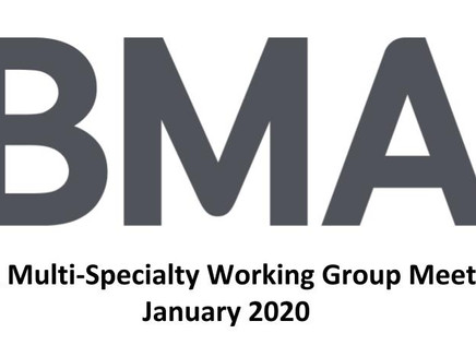 BMA Multi-Specialty Working Group Committee Meeting 27th January 2020